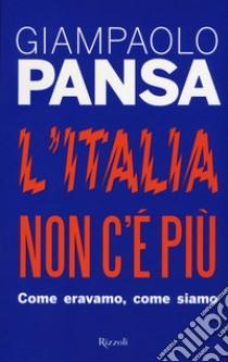 L'Italia non c'è più libro di Pansa Giampaolo