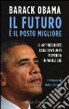 Il futuro è il posto migliore. Il 44° Presidente degli Stati Uniti d'America in parole sue libro