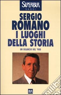 I luoghi della storia libro di Romano Sergio