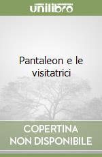 Pantaleon e le visitatrici libro di Vargas Llosa Mario