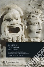 Dyscolos. Il misantropo. Testo greco a fronte libro di Menandro