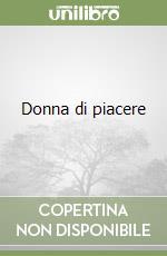 Donna di piacere libro di Alberti Barbara