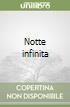 Notte infinita libro