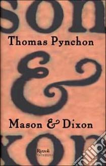 Mason & Dixon libro di Pynchon Thomas