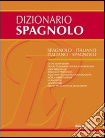 Dizionario spagnolo. Spagnolo-italiano, italiano-spagnolo libro