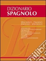 Dizionario spagnolo. Spagnolo-italiano, italiano-spagnolo libro