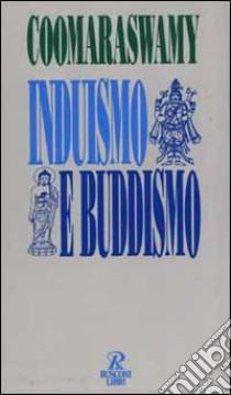 Induismo e buddismo libro di MR. RAMA COOMARASWAMY