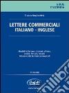 Lettere commerciali. Italiano-inglese libro