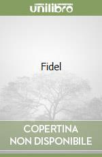 Fidel libro di Minà Gianni