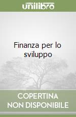 Finanza per lo sviluppo libro di Imperatori Gianfranco