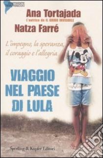 Viaggio nel paese di Lula libro di Tortajada Ana - Farré Natza