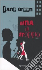 Una di troppo libro di Green Jane
