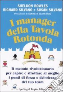I manager della tavola rotonda libro bowles silvano - I dodici della tavola rotonda ...