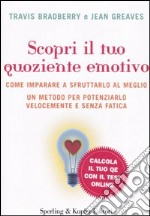 Scopri il tuo quoziente emotivo libro di Bradberry Travis - Greaves Jean