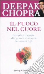 Il fuoco nel cuore libro di Chopra Deepak