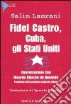 Fidel Castro, Cuba, gli Stati Uniti libro