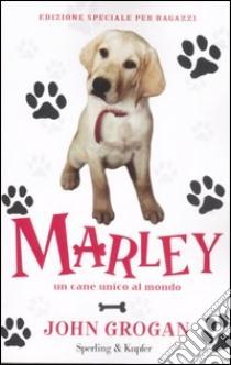 Marley. Un cane unico al mondo libro di Grogan John