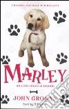 Marley. Un cane unico al mondo. Ediz. illustrata libro