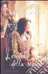 L'eredità della regina libro