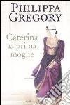 Caterina, la prima moglie libro