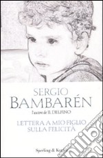 Lettera a mio figlio sulla felicit libro di Bambarn Sergio