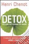 Detox. Più sani, più giovani, più magri libro di Chenot Henri - Suchet Jean-Luc