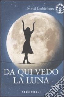 Da qui vedo la luna libro di Lethielleux Maud