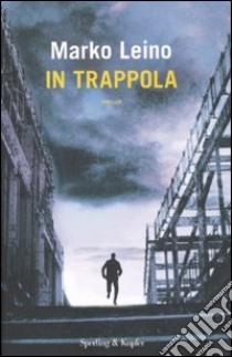 In trappola libro di Leino Marko