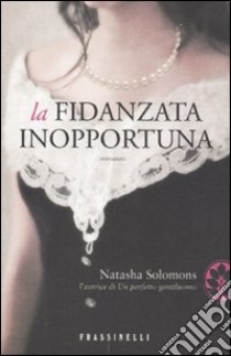 La Fidanzata inopportuna libro di Solomons Natasha