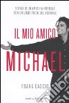Il mio amico Michael libro