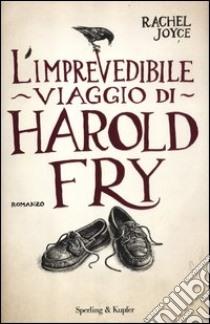 L'imprevedibile viaggio di Harold Fry libro di Joyce Rachel