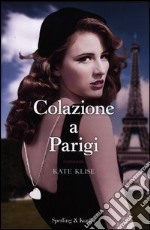 Colazione a Parigi libro di Klise Kate