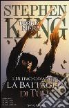 L'ultimo cavaliere: la battaglia di Tull. La torre nera. Vol. 8 libro