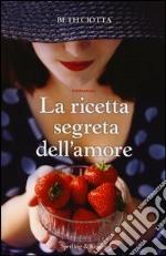 La ricetta segreta dell'amore libro