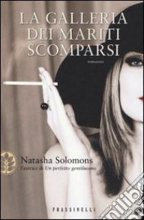 La galleria dei mariti scomparsi libro di Solomons Natasha