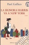La signora Harris va a New York libro di Gallico Paul