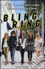 Bling ring. La gang di ragazzini che ha fregato Hollywood e sconvolto il mondo libro