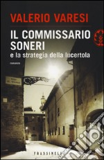 Il commissario Soneri e la strategia della lucertola libro