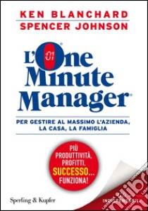 L'one minute manager libro di Blanchard Kenneth - Johnson Spencer