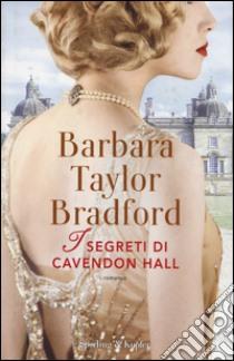 I segreti di Cavendon Hall libro di Bradford Barbara Taylor