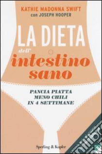 La dieta dell'intestino sano libro di Swift Kathie M. - Hooper Joseph