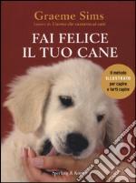 Fai felice il tuo cane libro