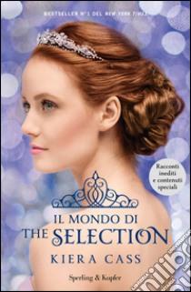 Il mondo di The selection libro di Cass Kiera