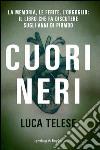 Cuori neri libro di Telese Luca