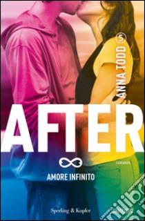 Amore infinito. After. Vol. 5 libro di Todd Anna