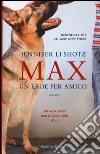 Max. Un eroe per amico libro