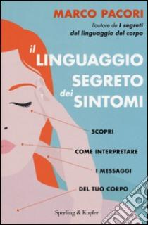Il linguaggio segreto dei sintomi libro di Pacori Marco