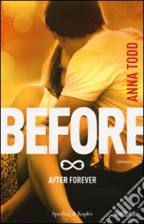 Before. After forever libro di Todd Anna