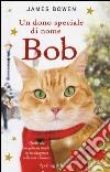 Un dono speciale di nome Bob libro