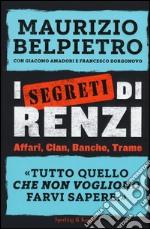 I segreti di Renzi libro